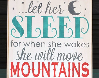 Let her SLEEP for when she wakes she will move MOUNTAINS - Teal, coral and white - Hand Painted Wooden Sign  - 12 x 12 - Baby Girl - Nursery