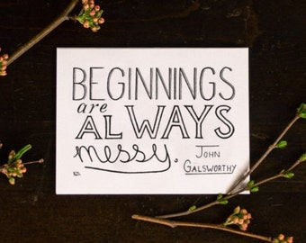 Messy Quote, New Baby Card, Greeting Card, New Job Card, New House Card, Graduation Card, Quote About Beginning