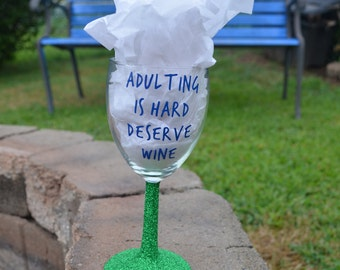 Adulting Is Hard Wine Glass