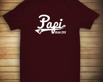 Papi Desde 2015 Shirt, papa, padre, father's day, gift idea- ID: 713