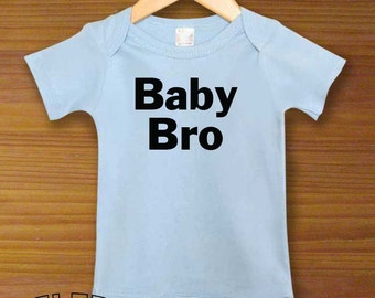 Baby Bro Brother Baby Bodysuit or Toddler Shirt