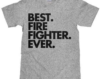 Firefighter T Shirt - Best Fire Fighter Ever - Unisex T shirt - Item 1088