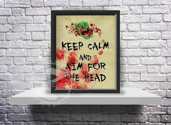 Keep Calm and Aim for the Head zombie survival Print Poster - Choose Size and Frame