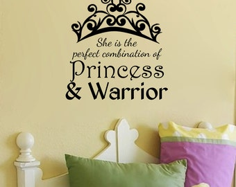 She Is the Perfect Combination of Princess and Warrior Wall Decal 22x24