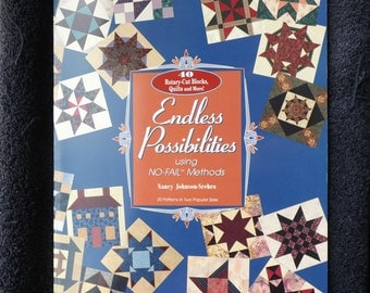 Endless Possibilities Using No Fail Methods, 40 Rotary Cut Blocks, Quilts and More, Nancy Johnson-Sebro, Quilting Book, UNUSED, Vintage