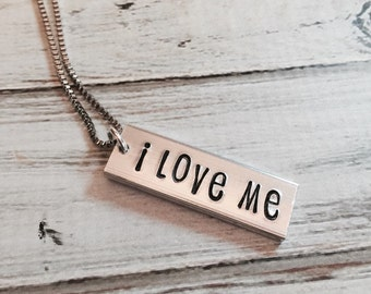 I love me necklace - Hand stamped necklace - Original necklace - Love yourself - Personalized jewelry - I love me jewelry - Custom gift