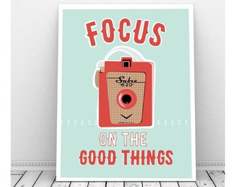 Focus on the Good Things, Retro Camera, Instant Download, Camera Art, Vintage Camera, Sabre Camera, Photography, Digital Print