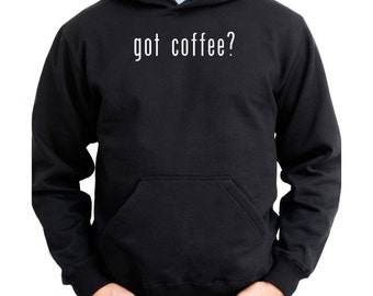 Got Coffee? Hoodie