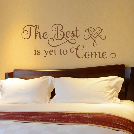 Bedroom Wall Decal Wall Quote Decal The Best Is Yet To - Wall decals above bed