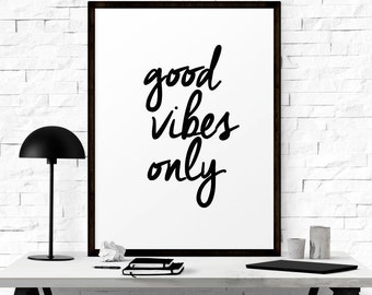 Good Vibes Only Wall Art, Typography Prints, Wall Signs, Office Prints, Calligraphy Quote, Encouraging Gift, Wisdom Poster, Positive Vibes