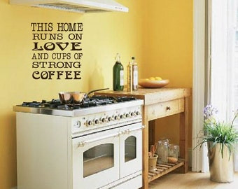 This Home Runs On Love And Cups Of Strong Coffee- wall decal
