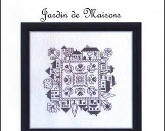 Jardin de Maisons : Jardin Prive Nathalie Chicon French cross stitch patterns monochromatic home house hand embroidery