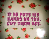 If He Puts His Hands On You, CUT Them OFF Spooky Patch - White or Purple