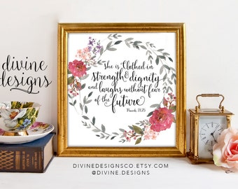 Inspirational Wall Print - Proverbs 31:25 - She is Clothed in Strength and Dignity and Laughs without Fear of the Future - Spiritual Art