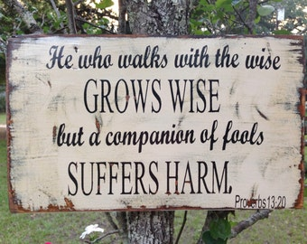 Bible verse wood sign:  He who Walks with the Wise....
