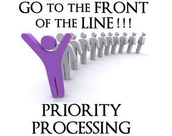 Front of the Line Priority Processing