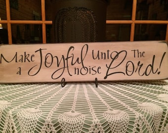 Make A Joyful Noise Unto the Lord!  - Sign