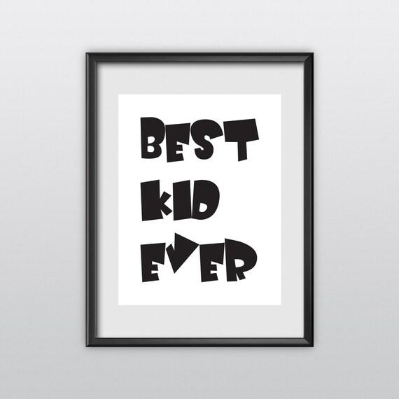 Illustration Best Kid Ever Printable Black And White Nursery Art Downloadable Print Wall Print Printable Nursery Art Nursery Quote (T43)