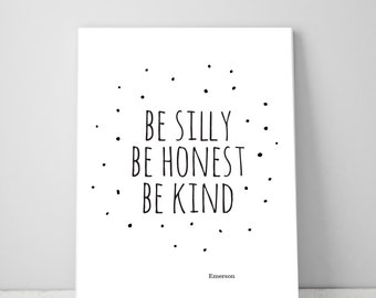 Be Silly, Be Honest, Be Kind, Printable Wall Art Quotes, Inspirational Typography Print, Black and White Art Print, Instant Download