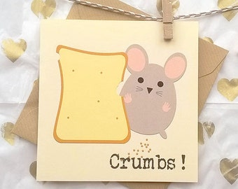 Crumbs Greeting Card - You Passed - You Got the Job - You Had A Baby