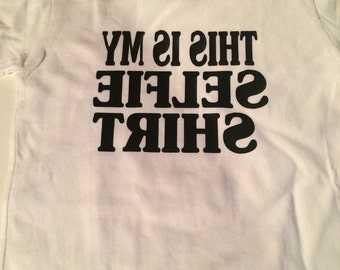 This is my selfie shirt!!