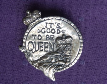 Mary Engelbreit Good to be Queen Pin