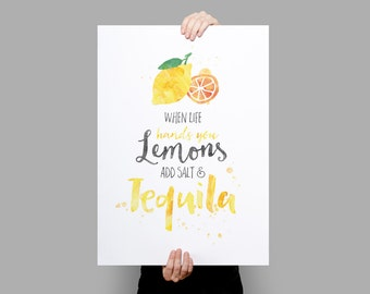 When life hands you Lemons add Salt & Tequila Typographic Art Print