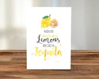 When life hands you Lemons add Salt & Tequila A5 Card