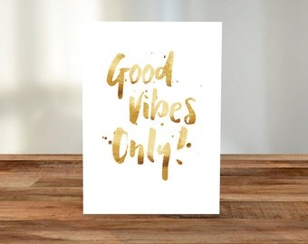 Good Vibes Only Gold Foil Print A5 Card