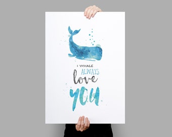 I whale always love you - Typographic Art Print