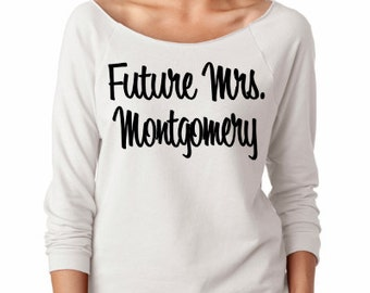 Future Mrs light weight sweatshirt. Personalized Mrs shirt. Bridal sweatshirt. Bride sweatshirt. Bride Shirt. Future Mrs shirt.