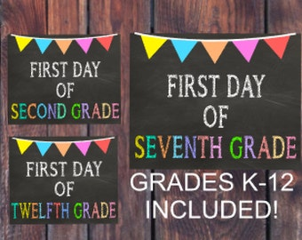 First Day of School Sign 1st Day of School Chalkboard Sign Back to School Sign INSTANT Download JPEG Files Grades K-12 INCLUDED! First Grade