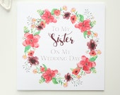 To My Sister On My Wedding Day Card - On The Day Wedding Stationery - Bridal Party Card - Thank You Sister - Beautiful Illustrated Card