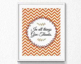 Give thanks Printable, INSTANT download, Thanksgiving Print, Autumn, thanksgiving printable, Digital file, orange chevron , wall art, autumn