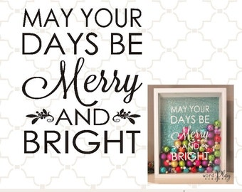 SVG May your days be Merry & Bright PNG EPS digital file only