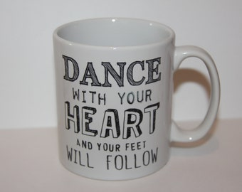 Shmug Personalised 'Dance with your heart, and your feet will follow' gift, printed mug/cup