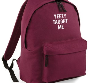 Yeezy Taught Me Backpack Back to School Street Bag Ruck Sack