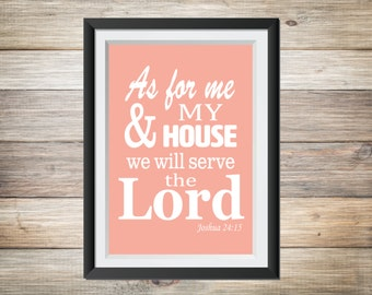 Joshua 24:15 As for me and my house print in Coral - INSTANT DOWNLOAD