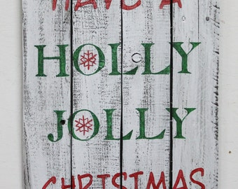"""READY TO SHIP Christmas holiday hand painted rustic distressed pallet wood sign """"Have a Holly Jolly Christmas"""""""