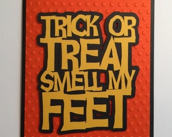 Handmade Halloween Card - Trick or Treat Smell  My Feet