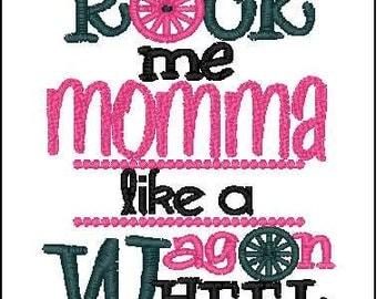 Rock me momma like a wagon wheel 4x4 embroidery design