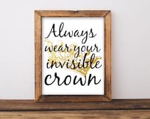 """Always Wear Your Invisible Crown, Inspirational Printable, Crown Poster, Crown Wall Art, Crown Printable, Crown Wall Decor, Gold Foil, 8x10"""""""