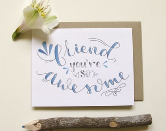 Friend, You're So Awesome // Friend Card