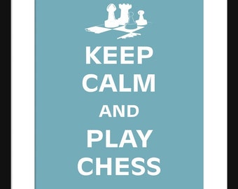 Keep Calm and Play Chess - Play Chess - Art Print - Keep Calm Art Prints - Posters