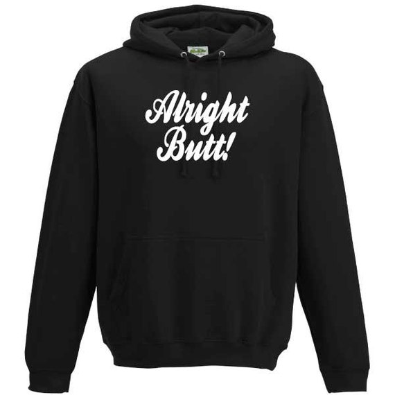 Alright Butt Welsh saying Wales Cymru Hooded Sweatshirt.Unisex Quality sweatshirt slogan slang holiday gift present