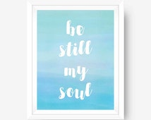 Printable Art Christian Digital Wall Art Be Still My Soul Hymn Blue Wall Art Blue & White Home Decor
