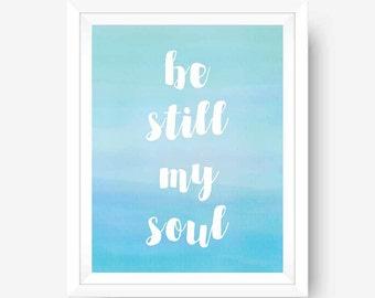 Printable Art Christian Digital Wall Art Be Still My Soul Hymn Blue Wall Art Blue & White Home Decor
