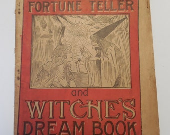 Antique 1894 Edition The Mystic Oracle or, The Complete Fortune-Teller and Witche's Dream Book F. M. Lupton J. White Publisher Boston