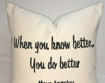 Decorative throw pillow, inspirational gift, cotton canvas When you know better, you do better, inspirational pillow
