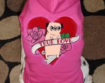 True Love Pug Dog Hoodie Sweatshirt
